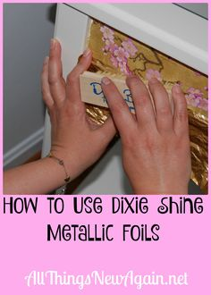 How to Use Dixie Shine Metallic Foils to Glam Up Big Box Store Furniture ~ By All Things New Again, Leesburg VA