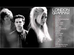 LONDON GRAMMAR Greatest Hits -  London Gramamar Collection - YouTube