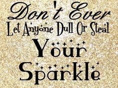 Keep Sparkling! :::: #quotes, #Sparkle, #encouragement