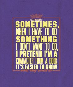 Will Herondale - The Infernal Devices by Cassandra Clare. *I completely do this all the time*