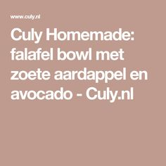 Culy Homemade: falafel bowl met zoete aardappel en avocado - Culy.nl