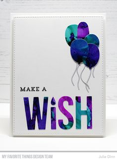 Stamps: Make a Wish Die-namics: Wish, Birthday Balloons, Stitched Rectangle STAX Set 2 Julie Dinn Birthday Wishes, Birthday Cards, Alcohol Ink Painting, Alcohol Inks, Mft Stamps, Beautiful Handmade Cards, Card Making Techniques, Masculine Cards