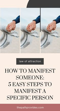 Discover the 5 easy steps that you need to manifest a specific person. #manifestation #lawofattraction #howtomanifest #getyourexback #angelnumber #visionboard #affirmations #manifestex #selfgrowth #personaldevelopment #tipsandhabits #manifesting #thepathprovides Manifestation Law Of Attraction, Law Of Attraction Affirmations, Spiritual Growth Quotes, Intuition Quotes, Law Of Attraction Love, Spirituality Books, Meditation For Beginners, Manifesting Money, Mindfulness Activities