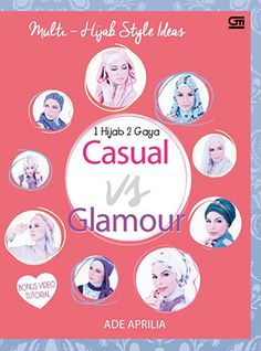 Multi Hijab Style Ideas: Casual vs Glamour + Bonus VCD by Ade Aprilia
