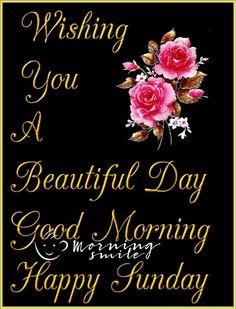 Beautiful Wish For A Happy Sunday Morning good morning sunday happy sunday good morning sunday beautiful sunday morning quotes Blessed Sunday Morning, Sunday Morning Quotes, Sunday Wishes, Good Morning Sister, Happy Sunday Quotes, Good Morning Prayer, Morning Greetings Quotes, Morning Blessings, Good Morning Greetings