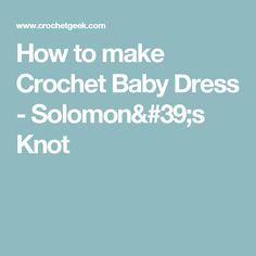 How to make Crochet Baby Dress - Solomon's Knot
