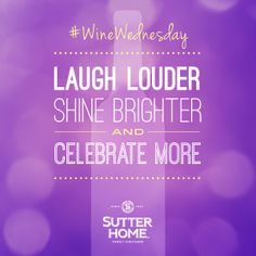 Party season is here! Wherever you're headed, bring Sutter Home wine—laugh, shine & celebrate. Happy #WineWednesday!