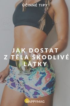 Jak dosáhnout toho, abyste měli čisté tělo? #toxiny #skodlivelatky #cistetelo Bikinis, Swimwear, Smoothies, Detox, Gym Shorts Womens, Workout, Health, Fashion, Bathing Suits
