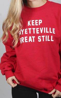 keep fayetteville great still sweatshirt Whats New, Online Boutiques, Graphic Sweatshirt, Arkansas, Sweatshirts, Sweaters, Clothes, Shopping, Game