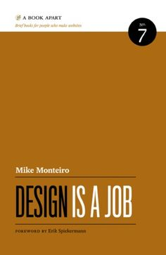 Mike Monteiro: Design Is a Job (read March, 2013)