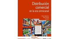 Distribución comercial en la era omnicanal / coordinadoras, Gloria Aparicio, Pilar Zorrilla.. -- Madrid: Pirámide, D.L. 2014.