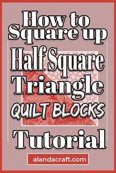 Our tutorial shows you how to square up a half square triangle quilt block for your quilting projects. HST blocks look best when squared up properly. Quilting For Beginners, Quilting Tips, Quilting Tutorials, Diy And Crafts Sewing, Diy Sewing Projects, Sewing Ideas, Diy Crafts, Quilt Blocks Easy, Easy Quilts