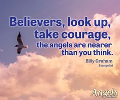 Inspiring quotes have the power to transform. Hearing inspirational quotes about gratitude, joy, peace or hope can profoundly affect your life and relationships. Billy Graham Quotes, Bill Graham, Angel Quotes, Gratitude Quotes, Looking Up, Believe, Inspirational Quotes, Faith, Relationship