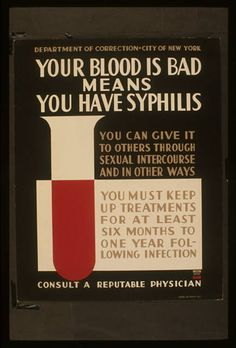 Your blood is bad means you have syphilis You can give it to others through sexual intercourse and in other ways : You must keep up treatments for at least six months to one year following infection : Consult a reputable physician.