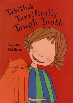 Tabitha's Terrifically Tough Tooth by Charlotte Middleton. A young girl tries everything she can think of to make her loose tooth fall out in time to leave it for the Tooth Fairy. Tooth Fairy Dental, Loose Tooth, Letter T, Too Cool For School, Book Gifts, Story Time, Kids And Parenting, Cool Kids, New Books