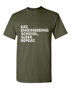 Eat Engineering School Sleep Repeat Tshirt. Shirts For All Ages. Great Sports Shirt Ladies and Unisex Style Shirt. Makes a Great Gift!!!!!