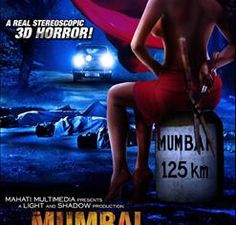 Mumbai 125 KM - 2014 Year of Release:     September 26, 2014 Cast: Veena Malik Music Director: Mani Sharma Producer: Hemant Madhukar Lyricist: Hemant Madhukar  Mumbai 125 KM 3D is an upcoming Indian horror film directed by Hemant Madhukar. The film is shot entirely on Stereoscopic 3D cameras.  While Music www.whilemusic.com