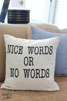 Nice Words Or No Words: This pillow is part of my summer motto to break up the sibling rivalry running rampant in our home! www.huntandhost.net