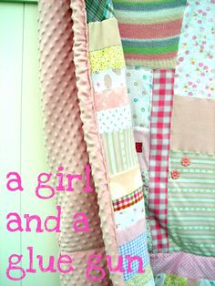 A girl and a glue gun: sentimental and hoarding..aka baby quilt.. A quilt made from all of your children's baby clothes and blankets WOW