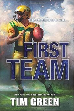 First Team: Tim Green: 9780062208767: Amazon.com: Books