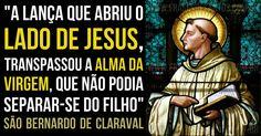 """""""A lança que abriu o lado de Jesus, transpassou a alma da Virgem, que não podia separar-se do Filho.""""SãoBernardodeClaraval #Jesus #VirgemMaria #SãoBernardo"""