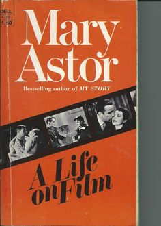 Mary Astor: A Life On Film. One of my favorites.