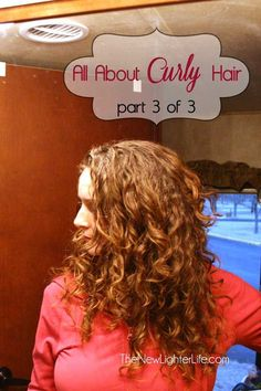 How to Care for Naturally Curly Hair... a set of 3 posts about how to style and cut curly hair