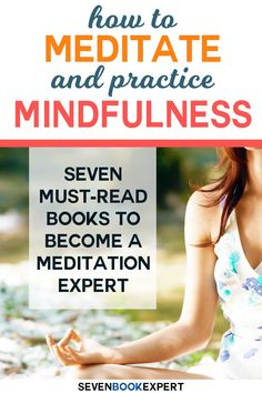 Start a meditation practice for a calmer, happier life. These seven must-read books will make you a meditation expert in no time! Meditation Books, Meditation For Anxiety, Power Of Meditation, Meditation Benefits, Meditation Practices, Best Motivational Books, Inspirational Books, Different Types Of Meditation, Life Changing Books