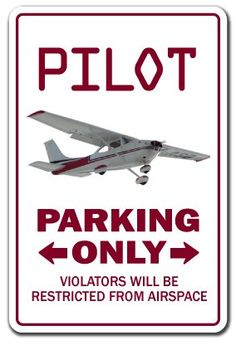 Amazon.com: PILOT ~Sign~ parking signs air plane cessna fly gift: Patio, Lawn & Garden