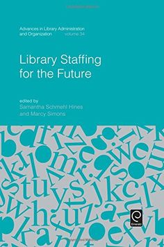 The future of library space / edited by Samantha Schmehl Hines, Kathryn Moore Crowe South Dakota State, Library Science, Cambridge University, Continuing Education, Professional Development, New Books, Innovation, Coding, Future