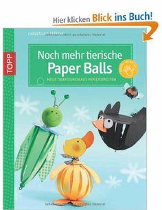 Noch mehr tierische Paper Balls: Neue Tierfiguren aus Papierstreifen: Amazon.de: Christiane Steffan: Bücher Paper Balls, Diy For Kids, Crafts For Kids, Library Art, Bug Crafts, Paper Animals, Kindergarten Crafts, Paper Strips, Paper Plate Crafts