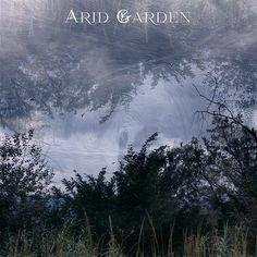 Arid Garden Full Album Out on Itunes https://itunes.apple.com/it/album/arid-garden-ep/id942198772