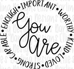 You Are Enough Worthy Important Loved Strong Quote Teacher   Etsy