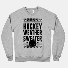 OMG I NEED THIS NOW. Hockey Weather Sweater | HUMAN