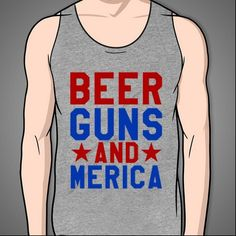 7ced59d38d73b2 Beer Guns And Merica  American  pride  troops  red  white  blue