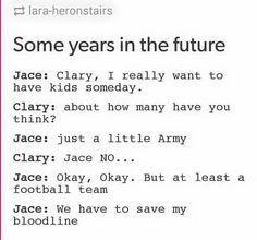 Jace Herondale // Clary Fray // Clace // Kids // The Mortal Instruments // TMI<<<thats gonna be a very small football team Immortal Instruments, Mortal Instruments Books, Shadowhunters The Mortal Instruments, Clary Y Jace, Clary Fray, Malec, Serie Got, Jace Lightwood, Shadowhunter Academy
