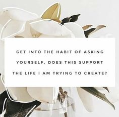 Self Love Quotes - Habit of asking: does this support the life I'm trying to . Words Quotes, Wise Words, Me Quotes, Sayings, Qoutes, Yoga Lyon, Thing 1, Note To Self, Best Self