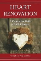 Heart Renovation—God's Work, Our Cooperation | Lighthouse Bible Studies