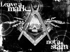 """Freemason Wallpaper~ """"Leave a mark, not a stain."""""""