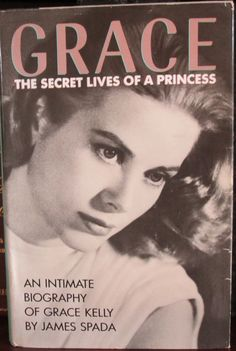 Grace Kelly, An Intimate Biography, First Edition, Hardcover, by James Spada.