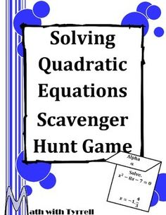 Interesting twist on a scavenger hunt and a great way to practice solving quadratic equations. It's a student favorite!