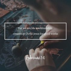 We are God's workmanship created in Him to do good works! #godisamazingandawesome by kingdom_words_247 http://ift.tt/1KAavV3