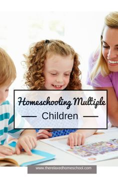Homeschooling Multiple Children: How to make your day go smoothly!