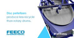 Disc pelletizers produce less recycle than rotary drums. #facts #factfriday #factoftheday #discpelletizer #panpelletizer #agglomeration