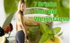 7 Drinks That Aid Weight Loss