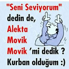 """""""Seni Seviyorum"""" dedin de,  Alekta Movik Movik'mi dedik? Kurban olduğum :)  #karikatür #mizah #matrak #komik #espri #şaka #gırgır #komiksözler"""