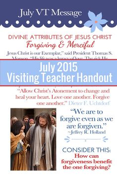 July 2015 ....and Spiritually Speaking: Visiting Teaching (VT) Message: 'Divine Attributes of Jesus Christ: Forgiving & Merciful'