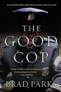 The Good Cop by Brad Parks ~ Kittling: Books