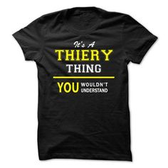 I Love Its A THIERY thing, you wouldnt understand !! T shirts