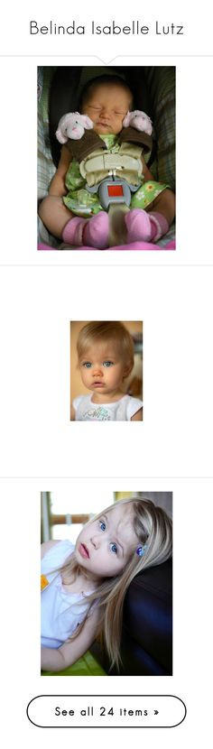 """""""Belinda Isabelle Lutz"""" by jacie ❤ liked on Polyvore featuring babies, daisy, baby girl, baby stuff, kids, little girl, arizona dayton, people, children and toddler"""